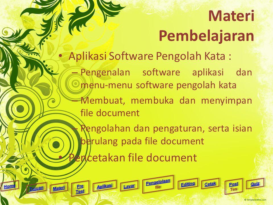 Materi Pembelajaran Aplikasi Software Pengolah Kata : – Pengenalan software aplikasi dan menu-menu software pengolah kata – Membuat, membuka dan menyi