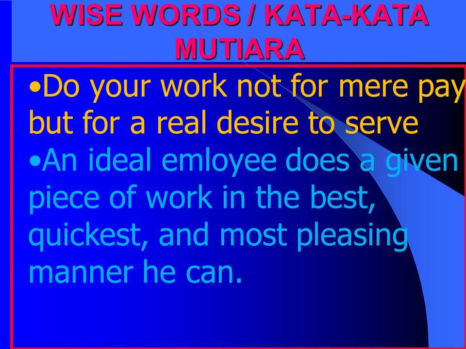 Besar atau kecilnya kontribusi seorang karyawan terhadap lembaga tempat kerjanya menjadi parameter penting untuk menentukan tingkat loyalitas seorang karyawan.
