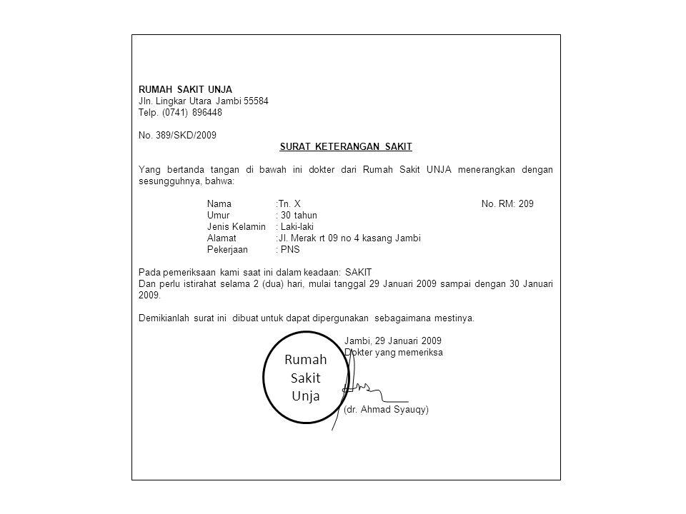 RUMAH SAKIT UNJA Jln. Lingkar Utara Jambi 55584 Telp. (0741) 896448 No. 389/SKD/2009 SURAT KETERANGAN SAKIT Yang bertanda tangan di bawah ini dokter d