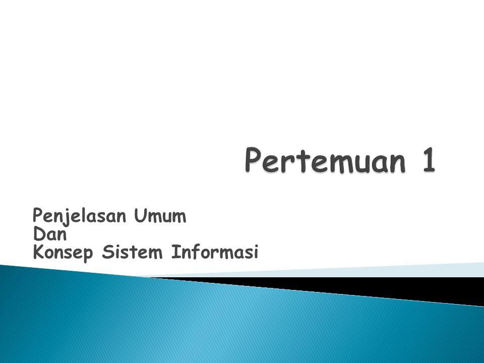 Penjelasan Umum Dan Konsep Sistem Informasi