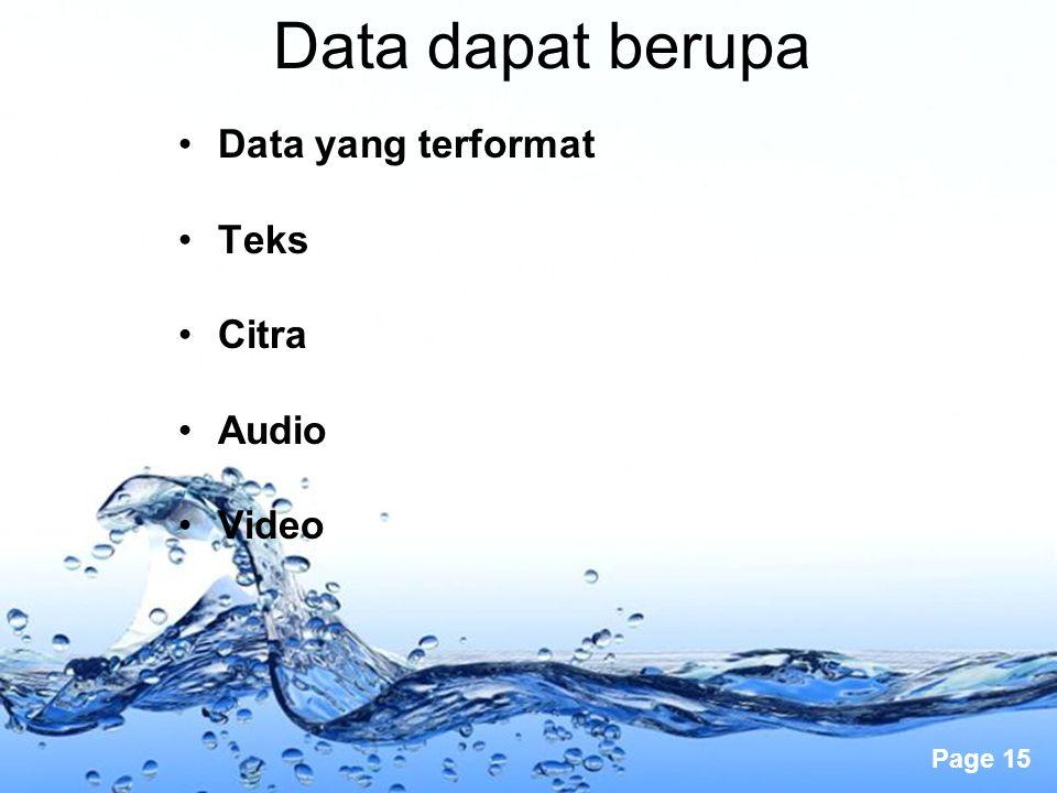 Page 15 Data dapat berupa Data yang terformat Teks Citra Audio Video