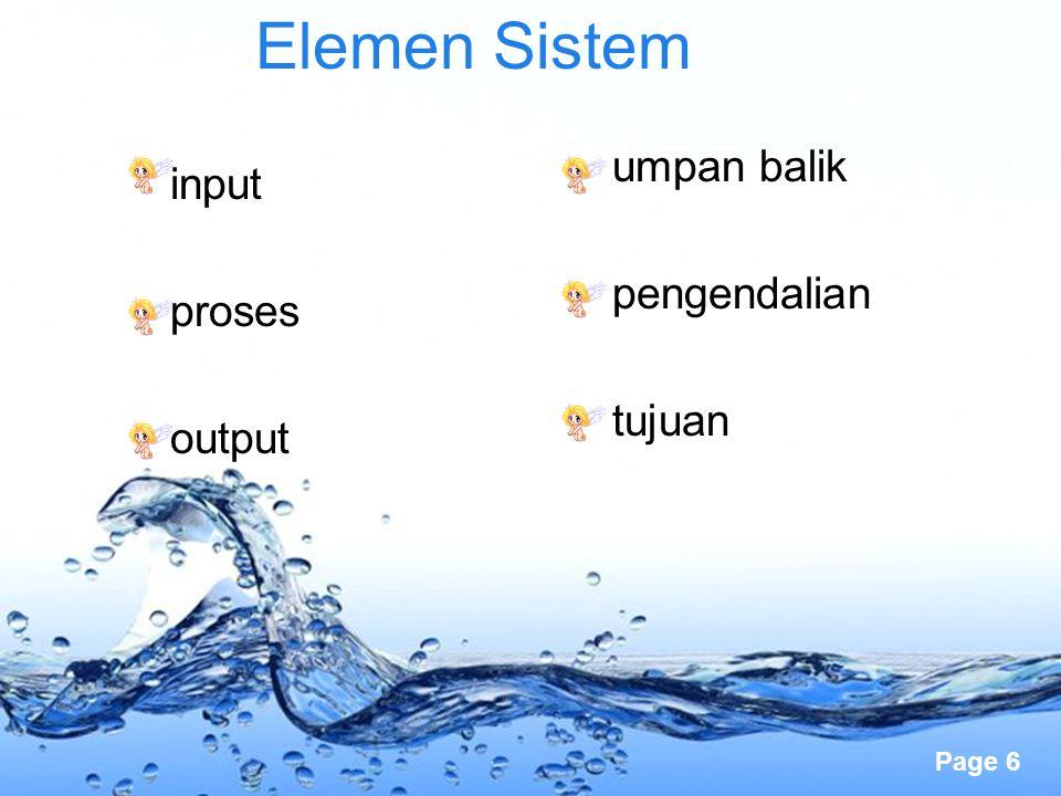 Page 6 Elemen Sistem input proses output umpan balik pengendalian tujuan