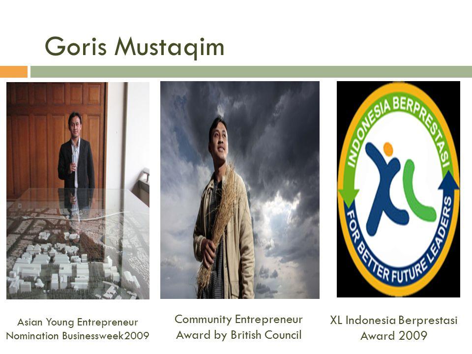 Asian Young Entrepreneur Nomination Businessweek2009 Goris Mustaqim Community Entrepreneur Award by British Council XL Indonesia Berprestasi Award 200