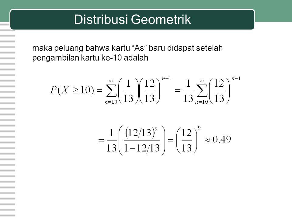 """Distribusi Geometrik maka peluang bahwa kartu """"As"""" baru didapat setelah pengambilan kartu ke-10 adalah"""