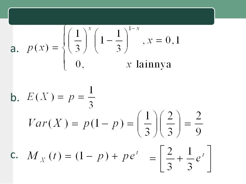 10/9/0130 Distribusi Geometrik  Variabel random X berdistribusi geometrik dengan parameter p apabila fungsi peluangnya f(x) = (1- p) x-1 p untuk 0<p<1 dan x=1,2,3,4,…… dan  (1- p) x-1 p = 1 x=1 