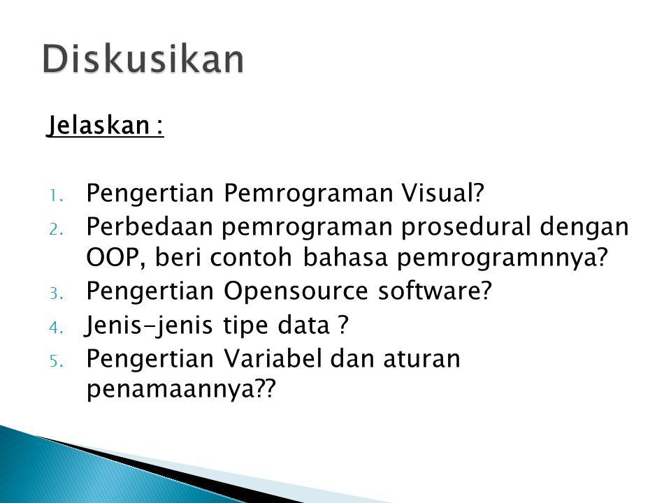 Jelaskan : 1. Pengertian Pemrograman Visual? 2. Perbedaan pemrograman prosedural dengan OOP, beri contoh bahasa pemrogramnnya? 3. Pengertian Opensourc