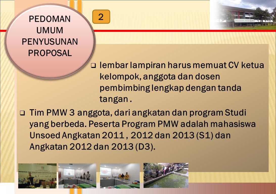  lembar lampiran harus memuat CV ketua kelompok, anggota dan dosen pembimbing lengkap dengan tanda tangan.  Tim PMW 3 anggota, dari angkatan dan pro