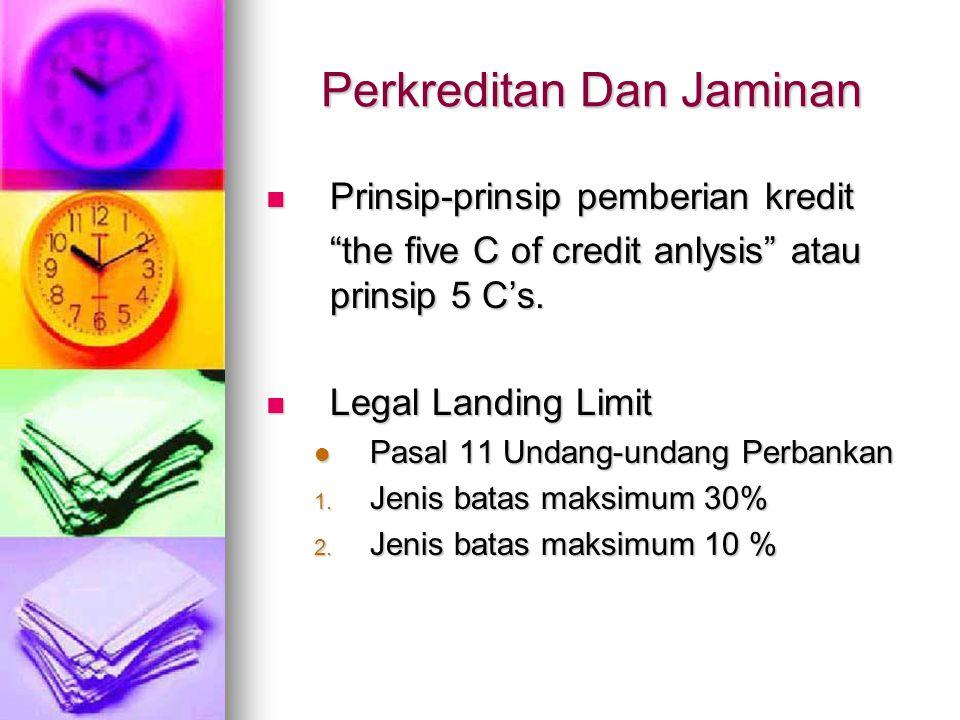 """Perkreditan Dan Jaminan Prinsip-prinsip pemberian kredit Prinsip-prinsip pemberian kredit """"the five C of credit anlysis"""" atau prinsip 5 C's. Legal Lan"""