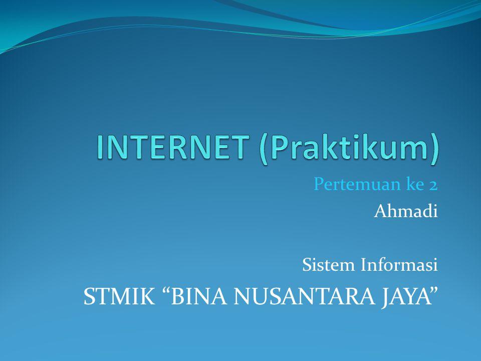 Pertemuan ke 2 Ahmadi Sistem Informasi STMIK BINA NUSANTARA JAYA