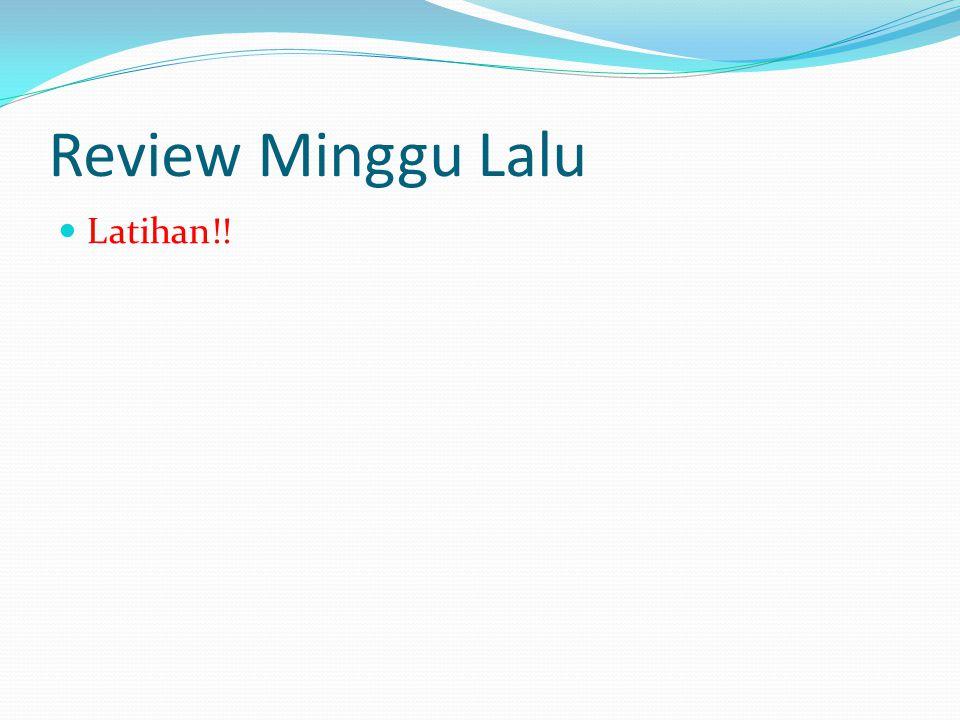 Review Minggu Lalu Latihan!!