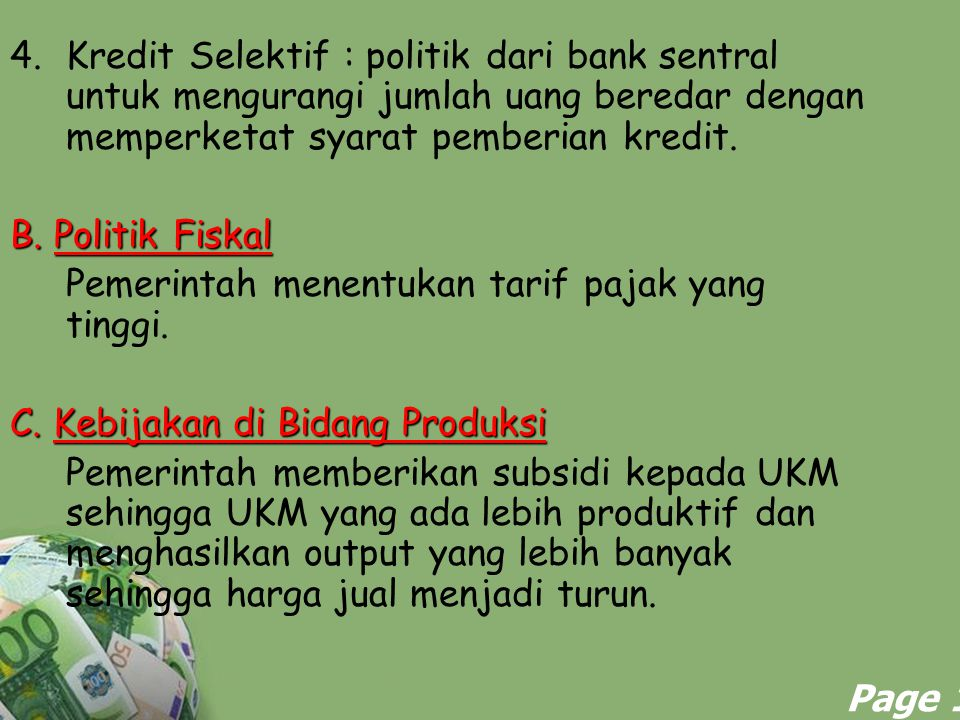 Powerpoint Templates Page 11 4.Kredit Selektif : politik dari bank sentral untuk mengurangi jumlah uang beredar dengan memperketat syarat pemberian kr