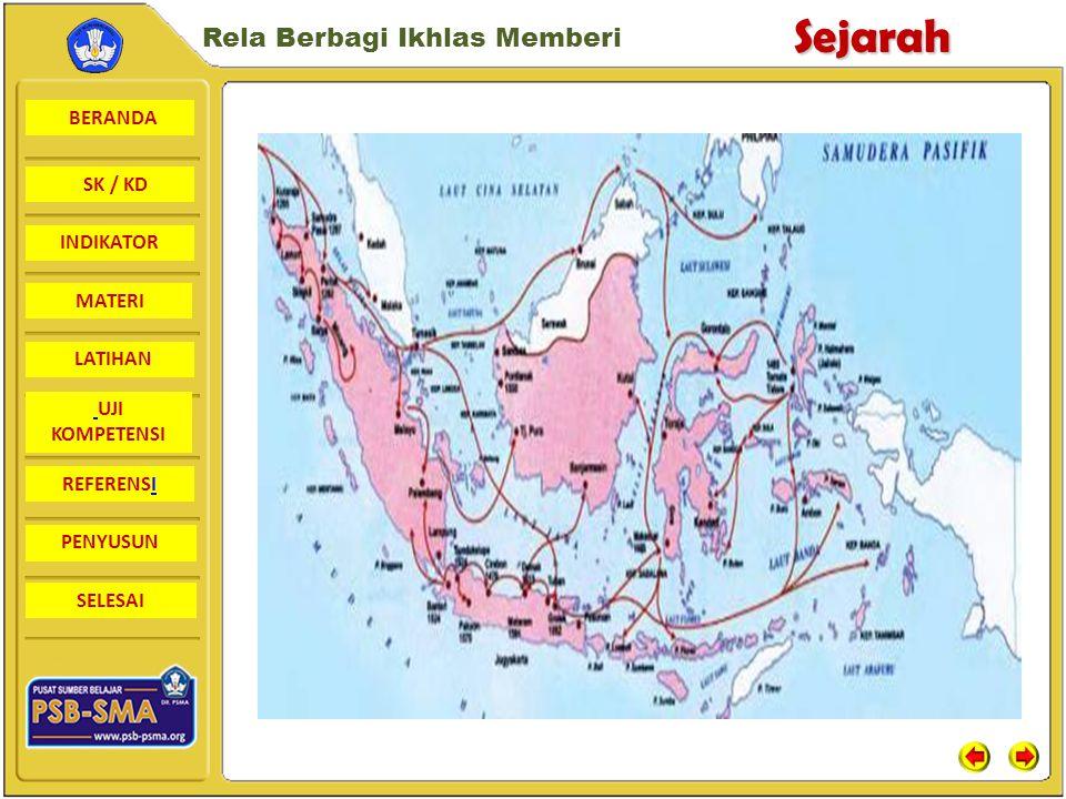 BERANDA SK / KD INDIKATORSejarah Rela Berbagi Ikhlas Memberi MATERI LATIHAN UJI KOMPETENSI REFERENSI PENYUSUN SELESAI Asal Usul Islam Di Indonsia  Islam datang dari Arab Islam masuk ke Indonesia dibawa langsung oleh para pedagang-pedagang arab  Islam datang dari Gujarat (India ) Para pedagang Gujarat yang beragama islam datang ke Indonesia untuk berdagang.