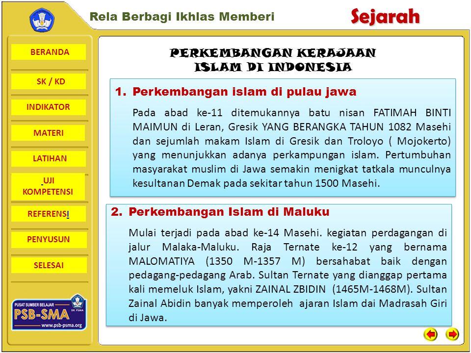 BERANDA SK / KD INDIKATORSejarah Rela Berbagi Ikhlas Memberi MATERI LATIHAN UJI KOMPETENSI REFERENSI PENYUSUN SELESAI Perkembangan Tradisi Islam diberbagai daerah dari Abad Ke-15-18 Ziarah Maulud Nabi Tarekrat