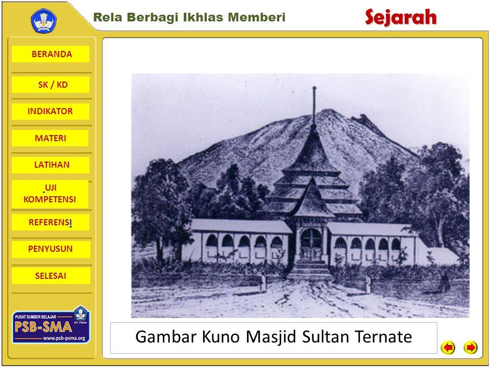 BERANDA SK / KD INDIKATORSejarah Rela Berbagi Ikhlas Memberi MATERI LATIHAN UJI KOMPETENSI REFERENSI PENYUSUN SELESAI Bangunan Masjid di Maluku