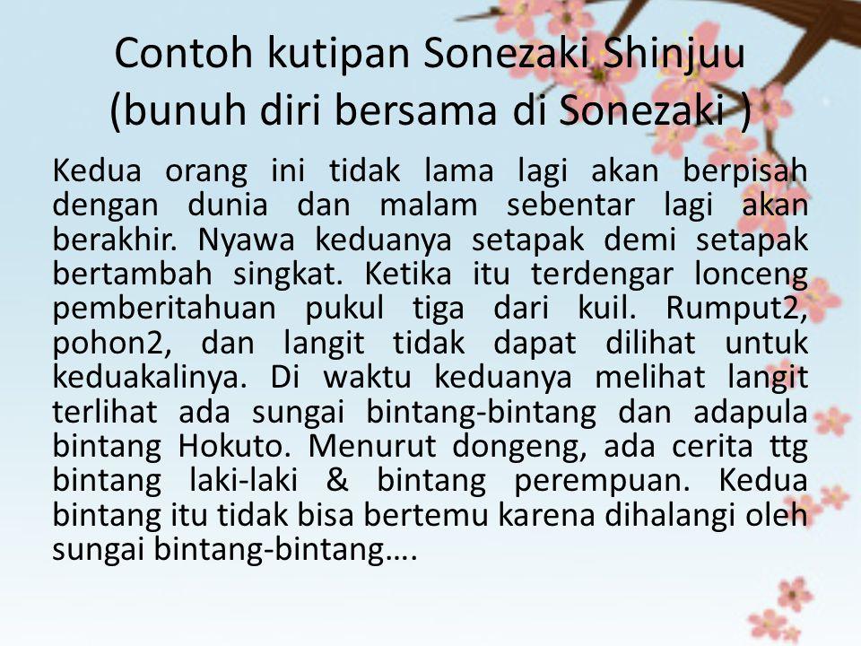 Contoh kutipan Sonezaki Shinjuu (bunuh diri bersama di Sonezaki ) Kedua orang ini tidak lama lagi akan berpisah dengan dunia dan malam sebentar lagi a