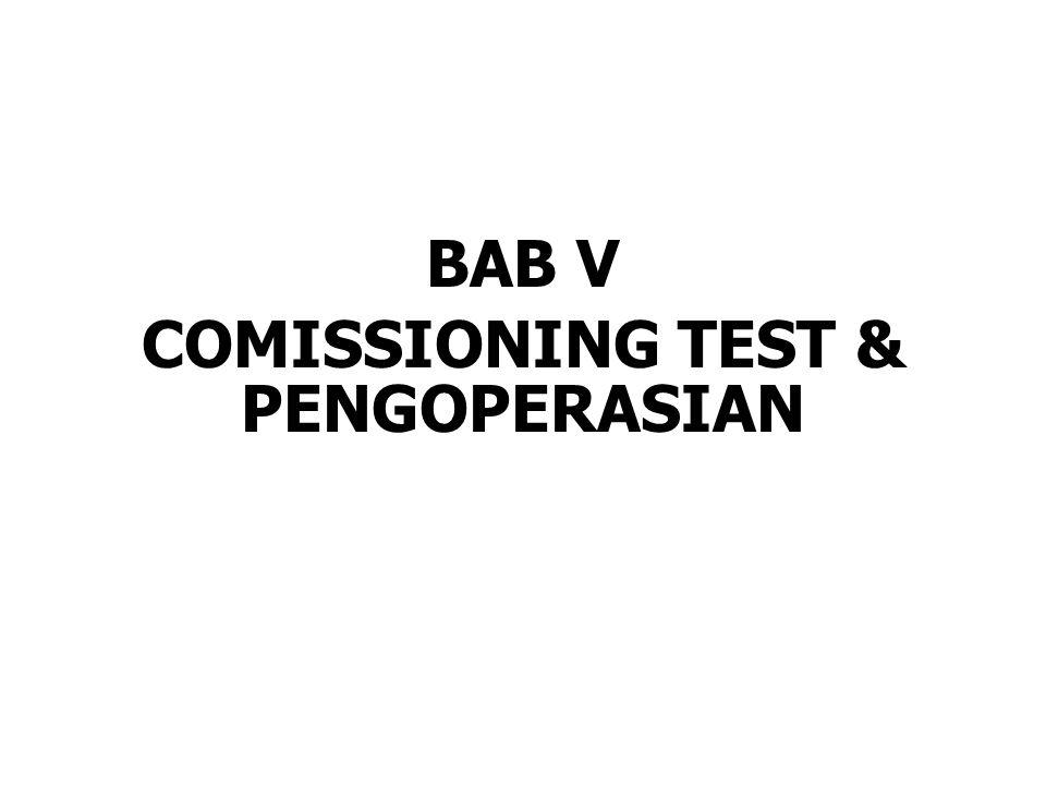 BAB V COMISSIONING TEST & PENGOPERASIAN