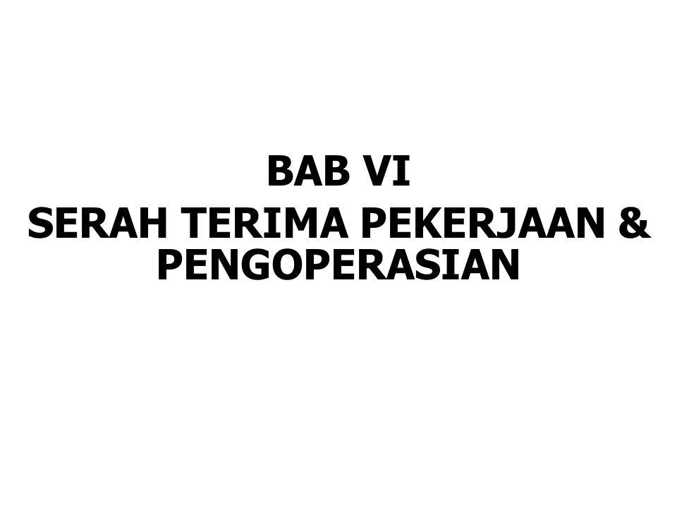 BAB VI SERAH TERIMA PEKERJAAN & PENGOPERASIAN