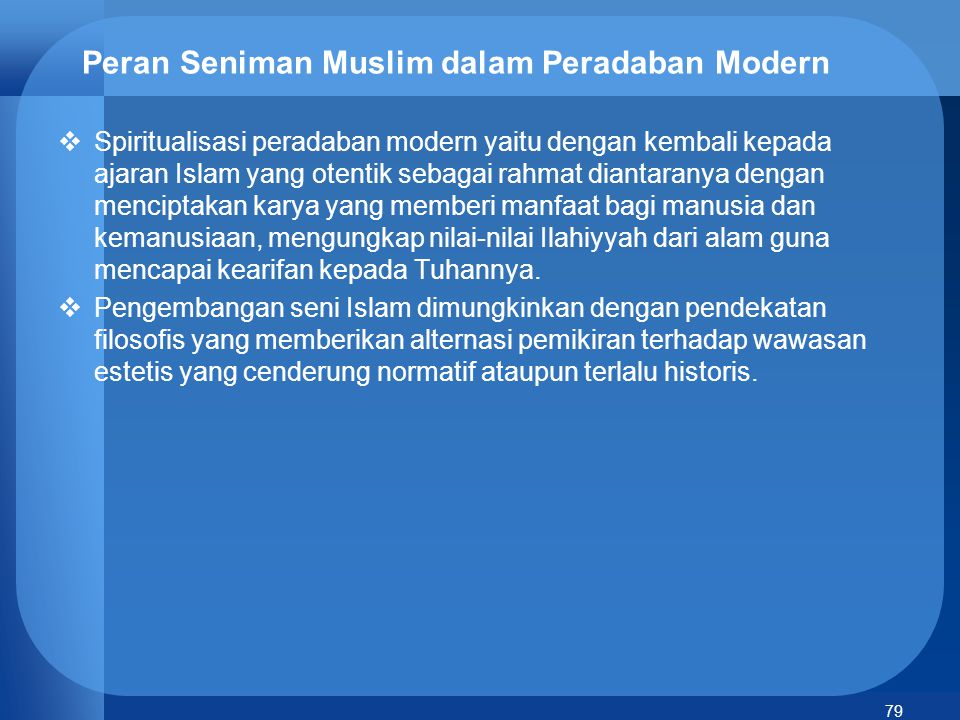 80 Bab VII KERUKUNAN ANTAR UMAT BERAGAMA  Makna Islam: damai, selamat, sejahtera, penyerahan diri, taat dan patuh.