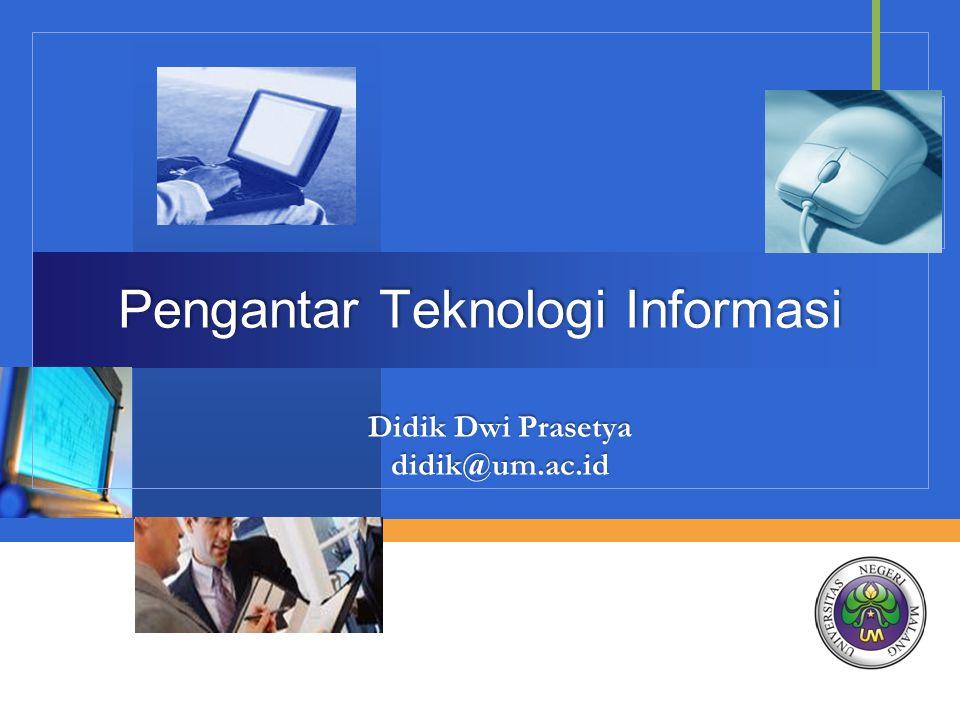 Didik Dwi - Teknik Elektro UM Subbahasan  Teknologi Informasi  Komponen Teknologi Informasi 2