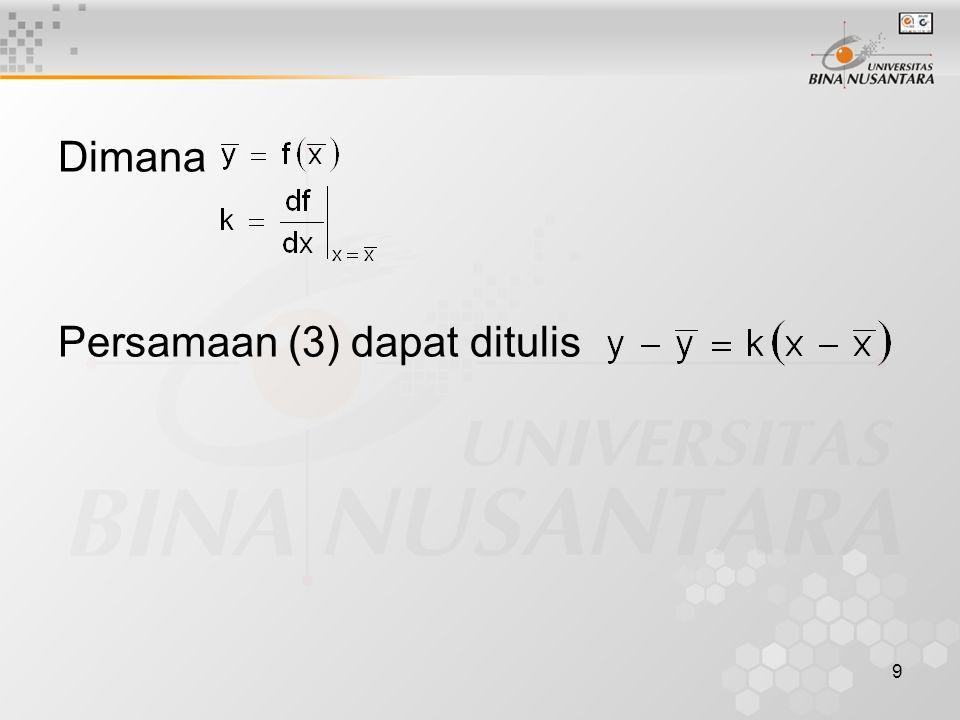 9 Dimana Persamaan (3) dapat ditulis