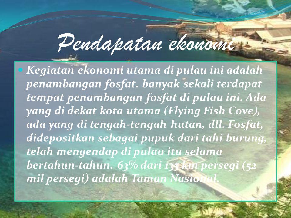 Pendapatan ekonomi Kegiatan ekonomi utama di pulau ini adalah penambangan fosfat. banyak sekali terdapat tempat penambangan fosfat di pulau ini. Ada y