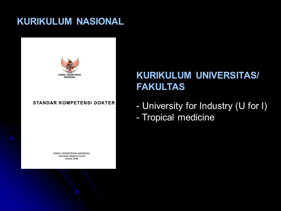KURIKULUM NASIONAL KURIKULUM UNIVERSITAS/ FAKULTAS - University for Industry (U for I) - Tropical medicine