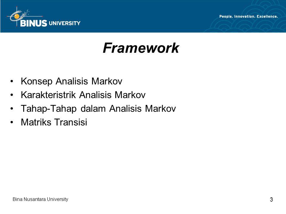 Framework Konsep Analisis Markov Karakteristrik Analisis Markov Tahap-Tahap dalam Analisis Markov Matriks Transisi Bina Nusantara University 3