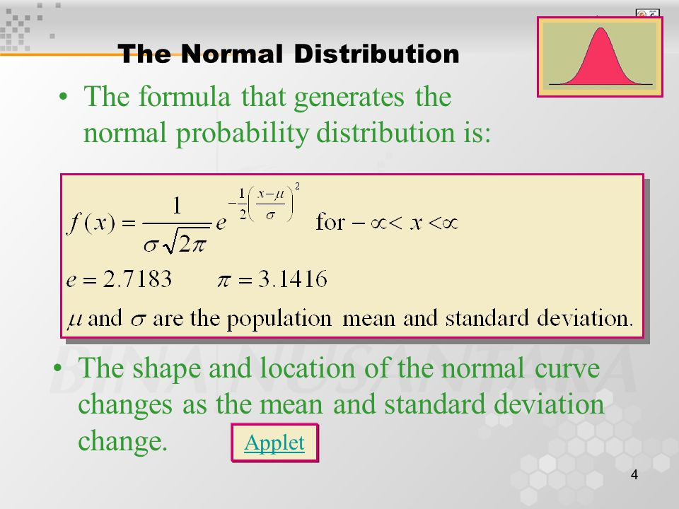 44 The Normal Distribution The shape and location of the normal curve changes as the mean and standard deviation change. The formula that generates th