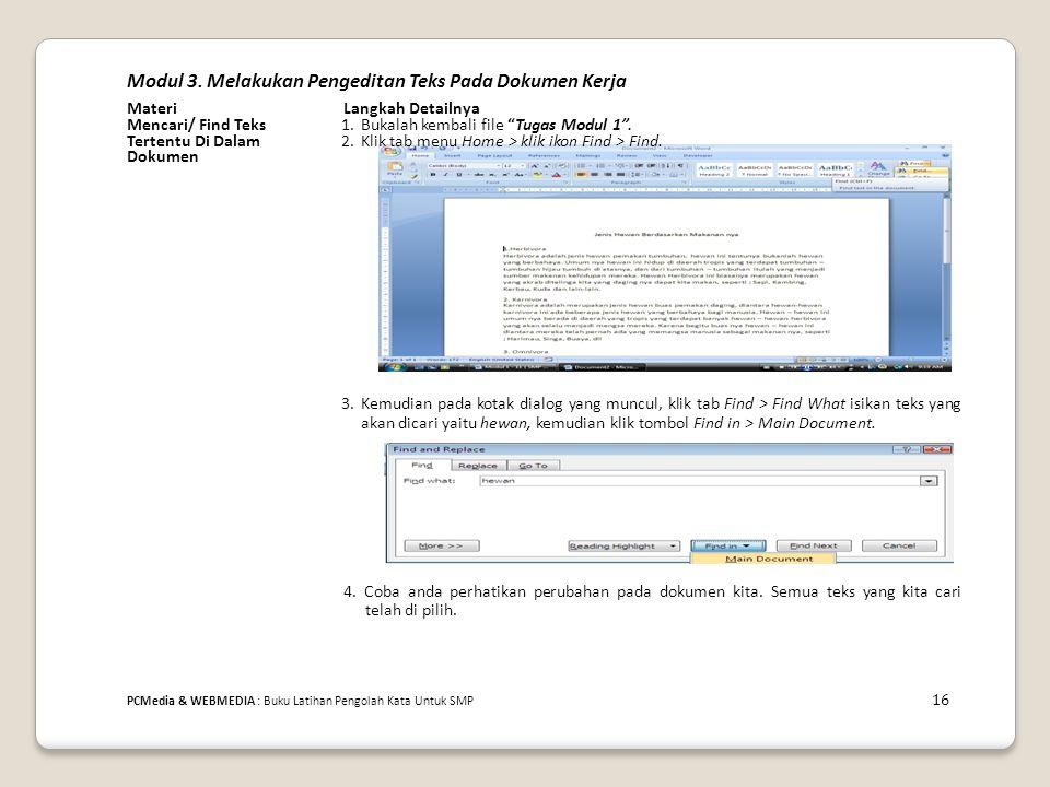"""Modul 3. Melakukan Pengeditan Teks Pada Dokumen Kerja MateriLangkah Detailnya Mencari/ Find Teks1. Bukalah kembali file """"Tugas Modul 1"""". Tertentu Di D"""