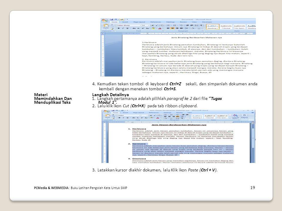 4. Kemudian tekan tombol di keyboard Ctrl+Z sekali, dan simpanlah dokumen anda kembali dengan menekan tombol Ctrl+S. MateriLangkah Detailnya Memindahk