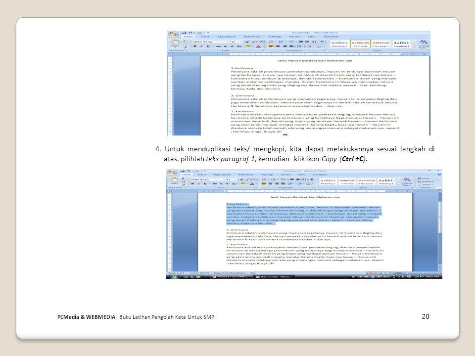 4. Untuk menduplikasi teks/ mengkopi, kita dapat melakukannya sesuai langkah di atas, pilihlah teks paragraf 1, kemudian klik ikon Copy (Ctrl +C). PCM