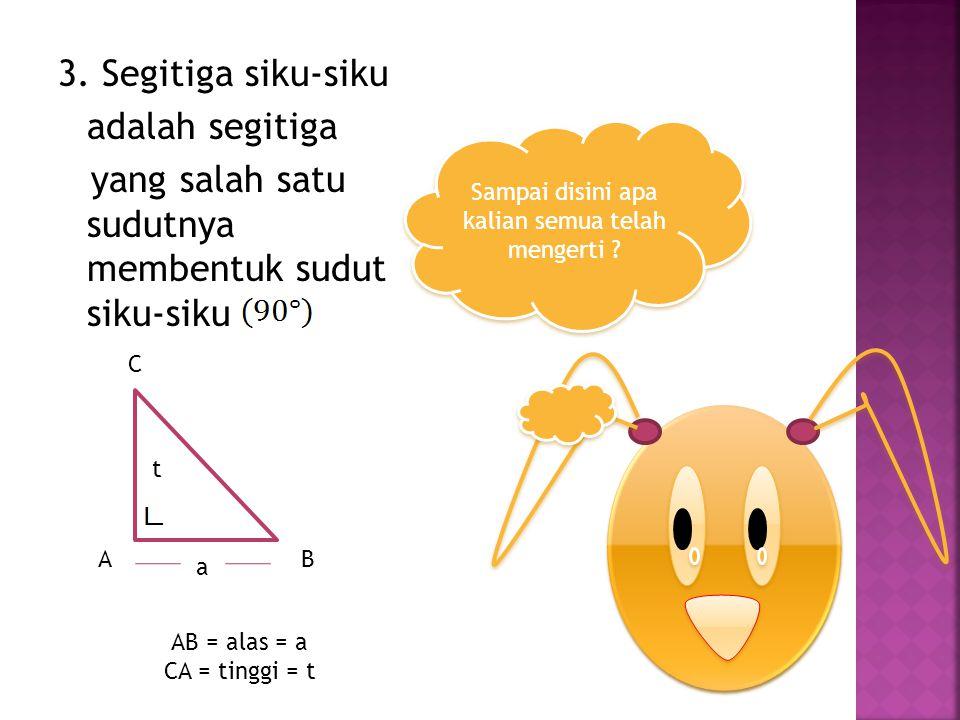 1. segitiga lancip adalah segitiga yang besar sudutnya kurang dari 2. segitiga tumpul adalah segitiga yang salah satu sudutnya berupa sudut tumpul AB