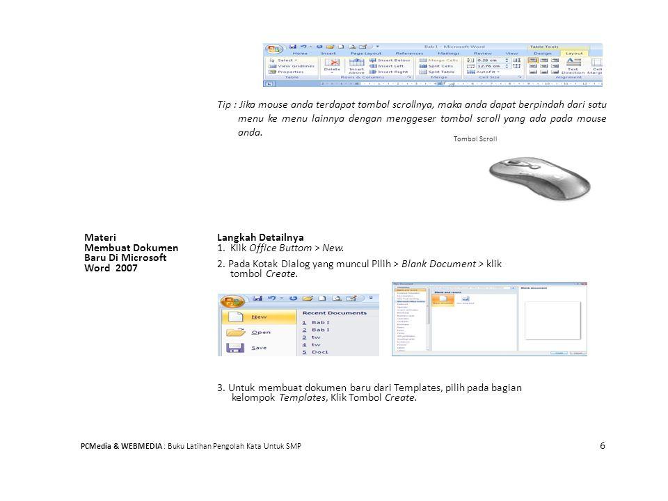 Tip : Jika mouse anda terdapat tombol scrollnya, maka anda dapat berpindah dari satu menu ke menu lainnya dengan menggeser tombol scroll yang ada pada