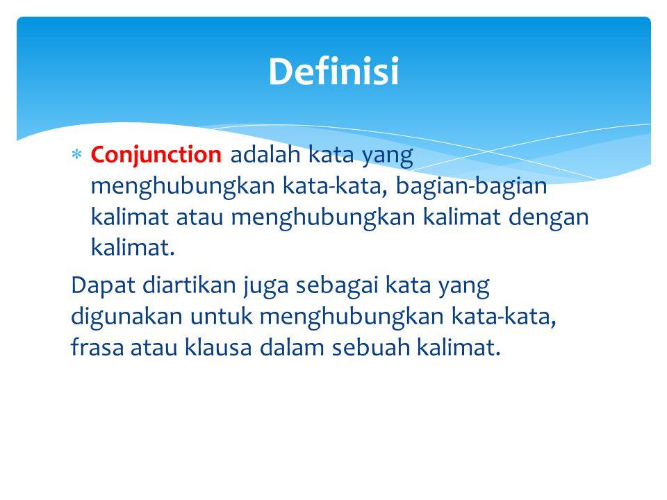  Coordinate Conjunction (Kata penghubung kordinat)  Subordinate Conjunction (Kata penghubung subordinat) Pembagian Conjunction
