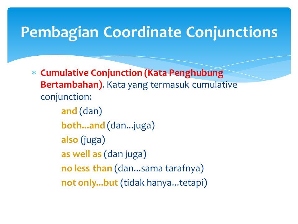  Cumulative Conjunction (Kata Penghubung Bertambahan).