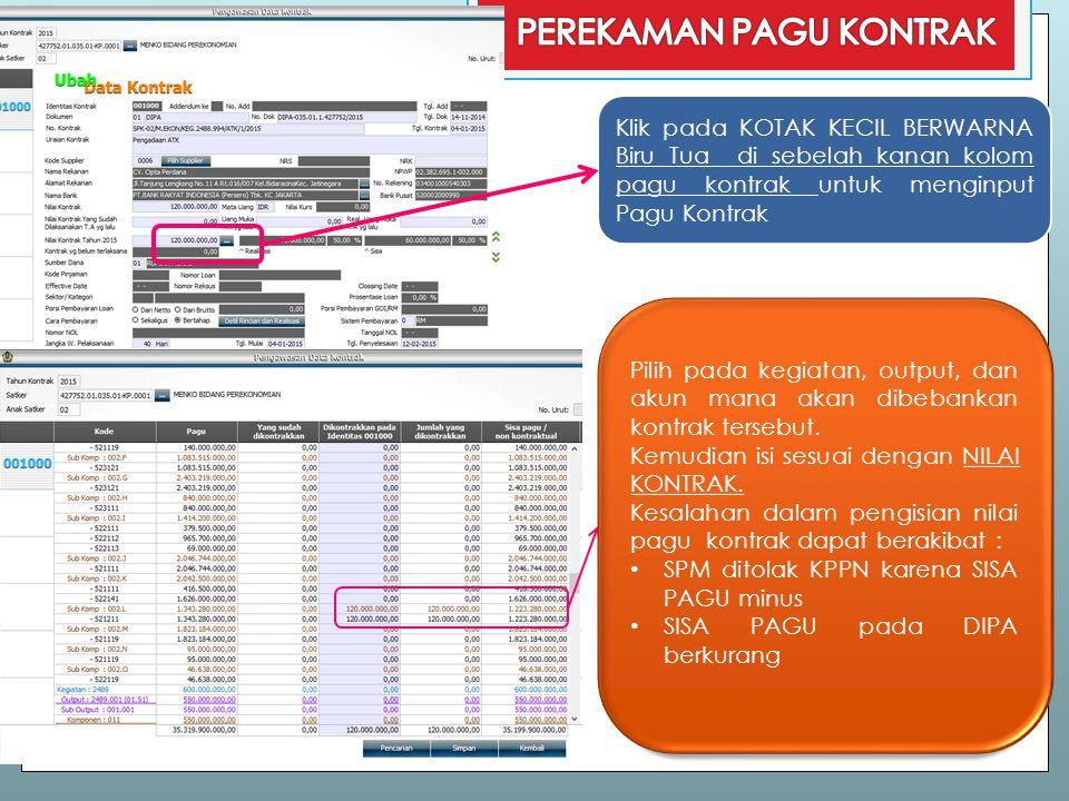 Klik pada KOTAK KECIL BERWARNA Biru Tua di sebelah kanan kolom pagu kontrak untuk menginput Pagu Kontrak Pilih pada kegiatan, output, dan akun mana ak