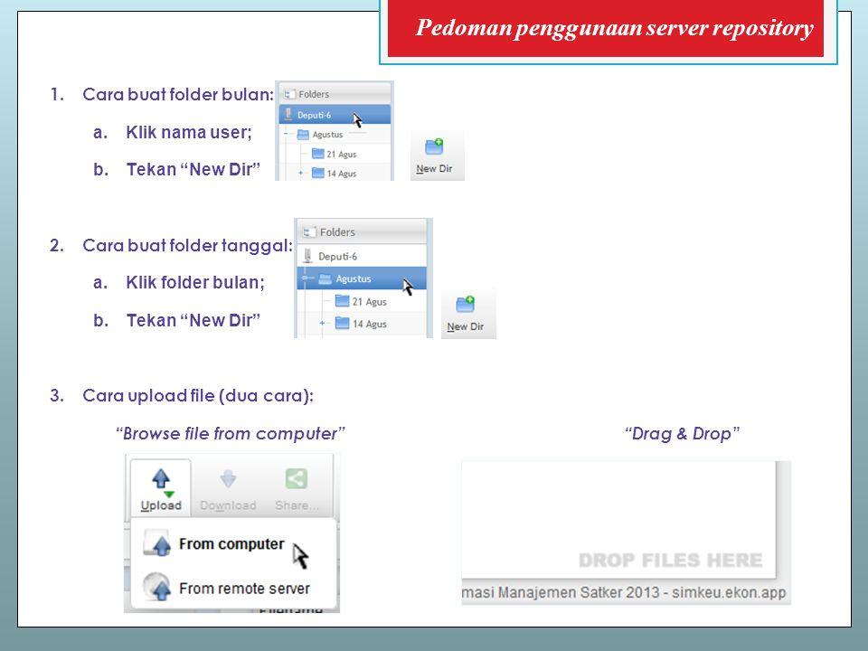 "1.Cara buat folder bulan: a.Klik nama user; b.Tekan ""New Dir"" 2.Cara buat folder tanggal: a.Klik folder bulan; b.Tekan ""New Dir"" 3.Cara upload file (d"