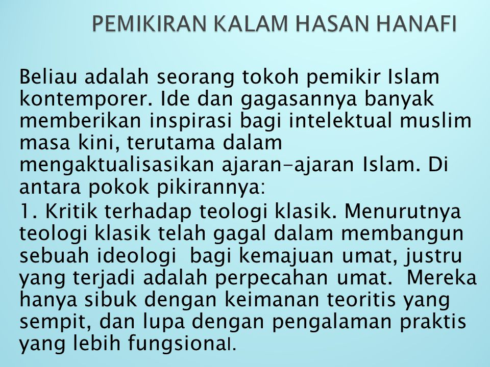 Beliau adalah seorang tokoh pemikir Islam kontemporer. Ide dan gagasannya banyak memberikan inspirasi bagi intelektual muslim masa kini, terutama dala