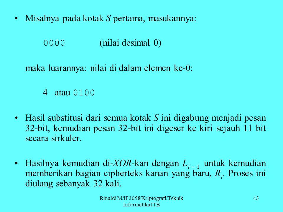 Misalnya pada kotak S pertama, masukannya: 0000 (nilai desimal 0) maka luarannya: nilai di dalam elemen ke-0: 4 atau 0100 Hasil substitusi dari semua