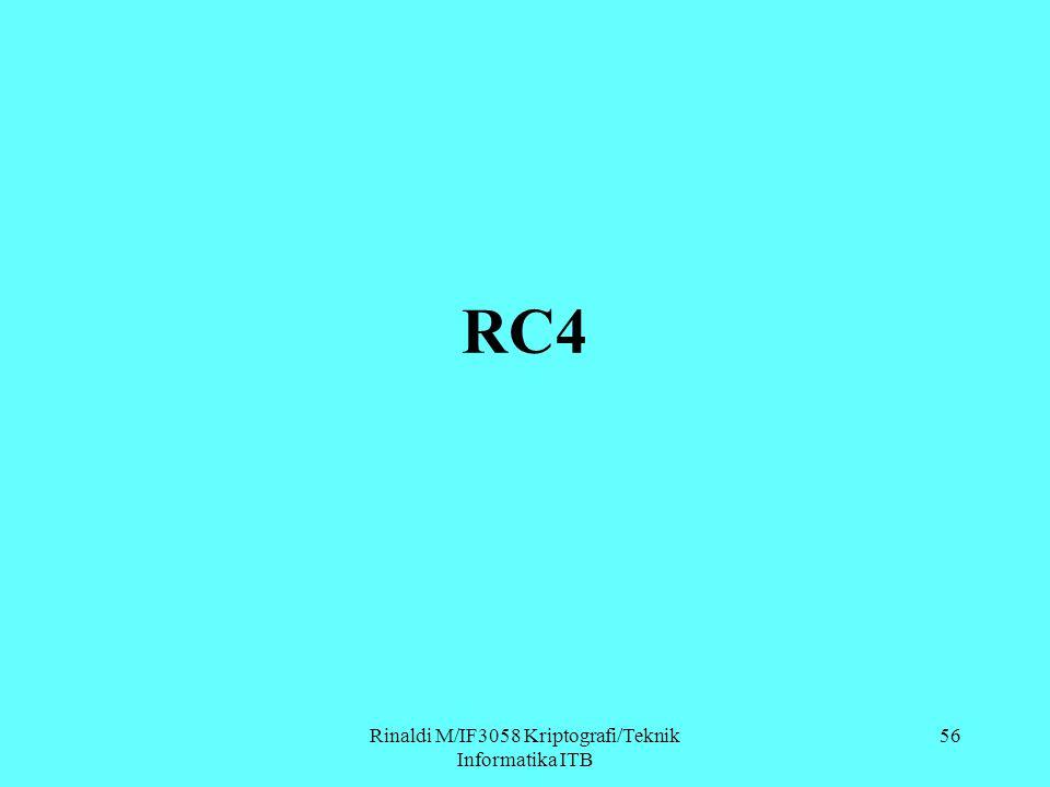 Rinaldi M/IF3058 Kriptografi/Teknik Informatika ITB 56 RC4