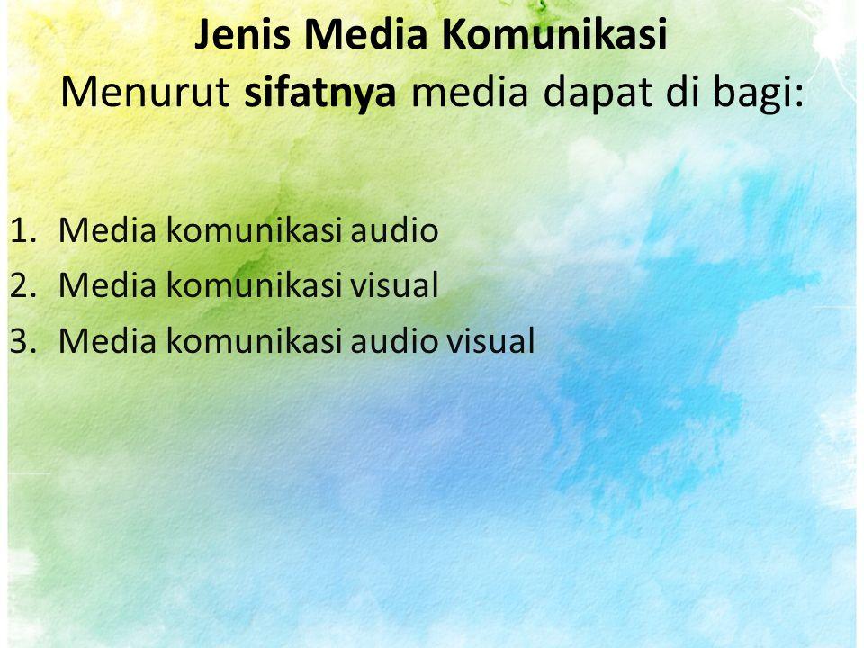 Menurut Sasarannya terdiri dari 1.Media komunikasi nirmassa 2.Media komunikasi massa