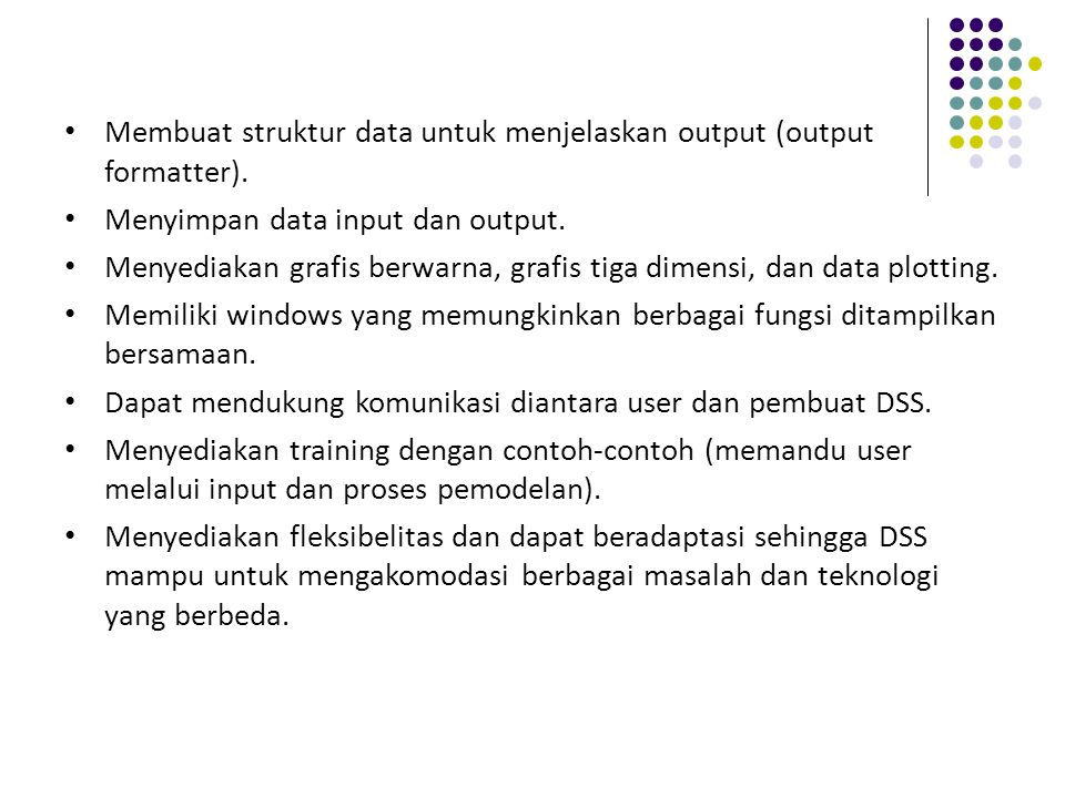 Membuat struktur data untuk menjelaskan output (output formatter). Menyimpan data input dan output. Menyediakan grafis berwarna, grafis tiga dimensi,