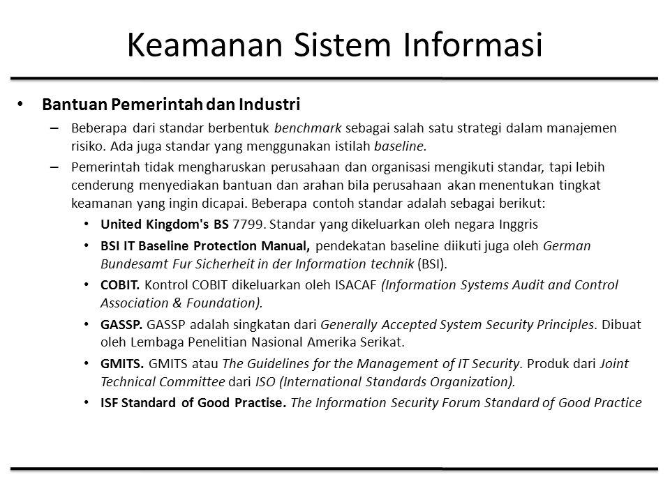 Keamanan Sistem Informasi Bantuan Pemerintah dan Industri – Beberapa dari standar berbentuk benchmark sebagai salah satu strategi dalam manajemen risiko.