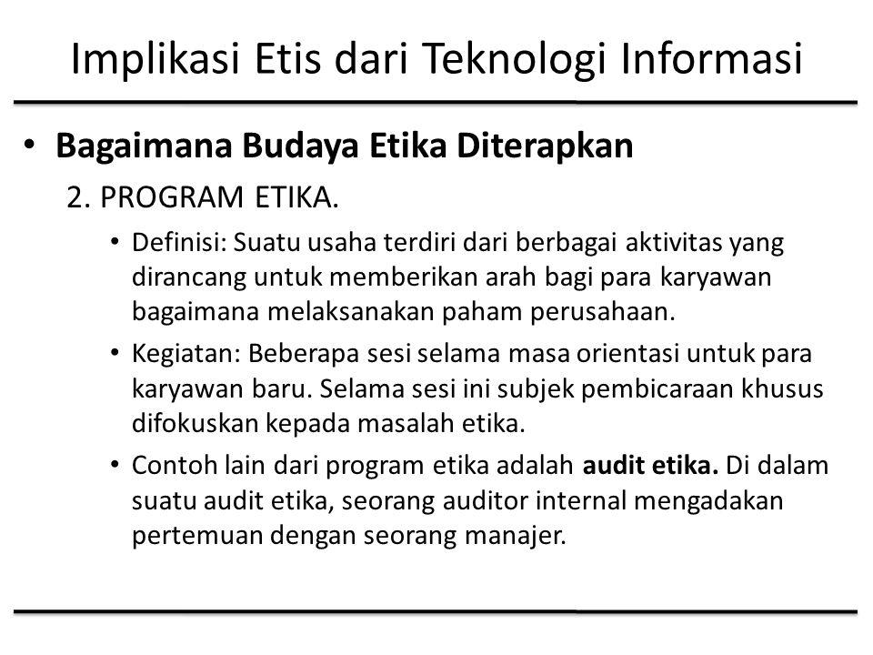 Implikasi Etis dari Teknologi Informasi Bagaimana Budaya Etika Diterapkan 2.