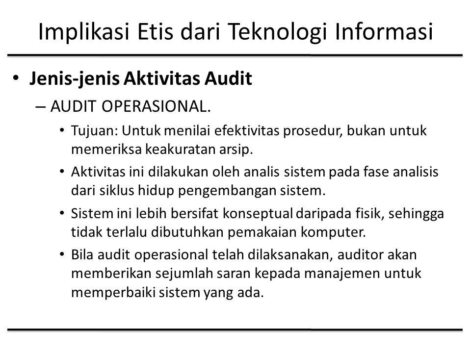 Implikasi Etis dari Teknologi Informasi Jenis-jenis Aktivitas Audit – AUDIT OPERASIONAL.