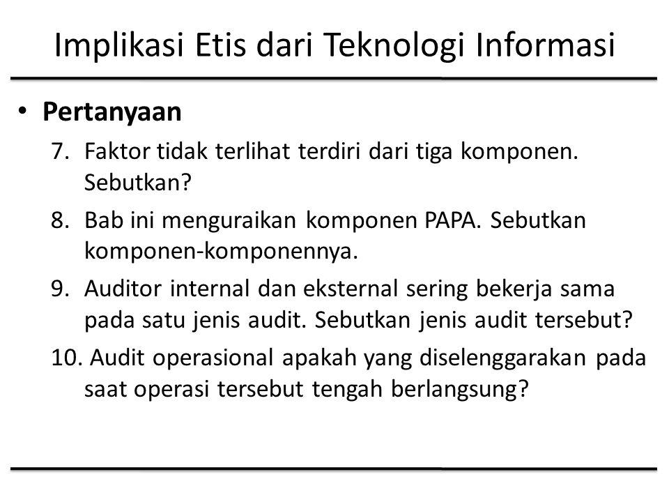Implikasi Etis dari Teknologi Informasi Pertanyaan 7.