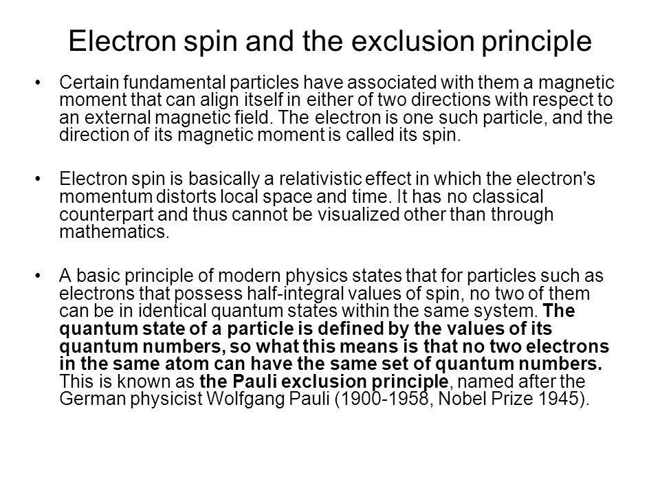 The exclusion principle was discovered empirically and was placed on a firm theoretical foundation by Pauli in 1925.