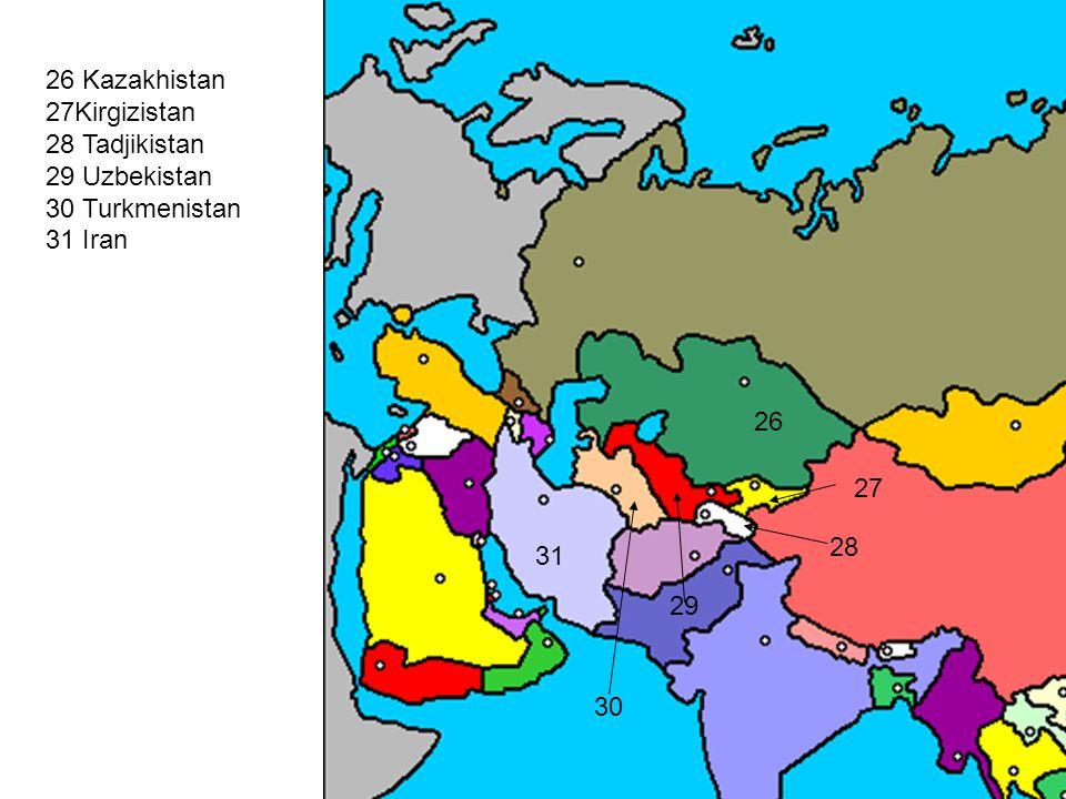 26 Kazakhistan 27Kirgizistan 28 Tadjikistan 29 Uzbekistan 30 Turkmenistan 31 Iran 26 27 28 29 30 31