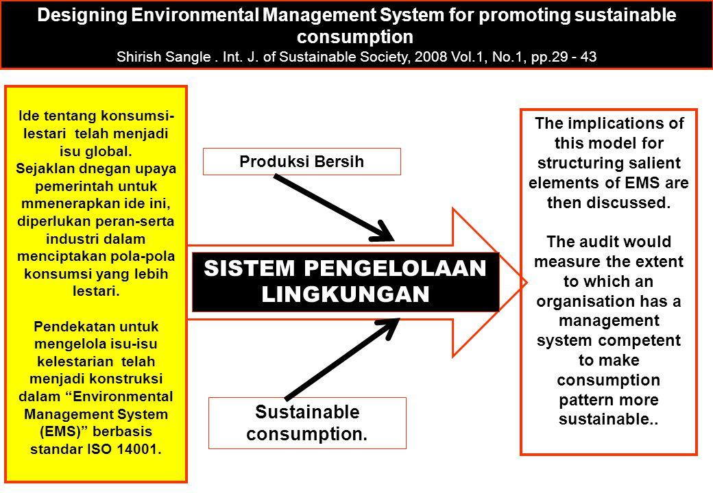 Produksi Bersih Sustainable consumption. SISTEM PENGELOLAAN LINGKUNGAN Designing Environmental Management System for promoting sustainable consumption