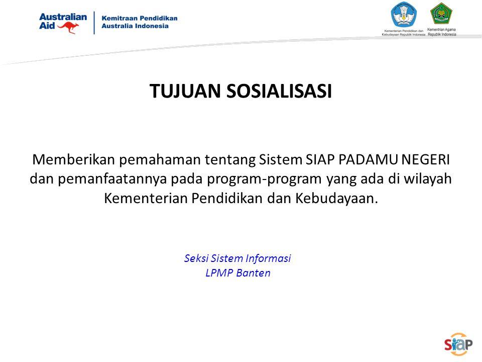 TUJUAN SOSIALISASI Memberikan pemahaman tentang Sistem SIAP PADAMU NEGERI dan pemanfaatannya pada program-program yang ada di wilayah Kementerian Pend